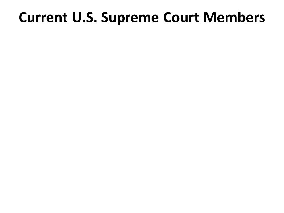 Current U.S. Supreme Court Members