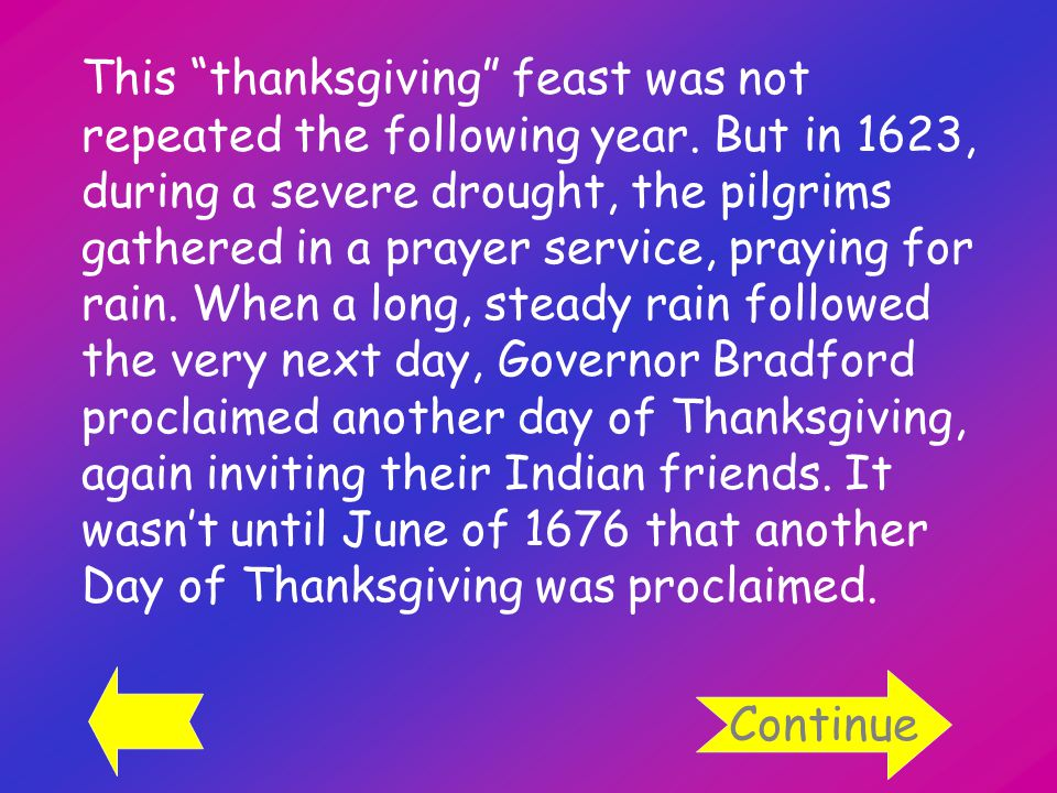 This thanksgiving feast was not repeated the following year.