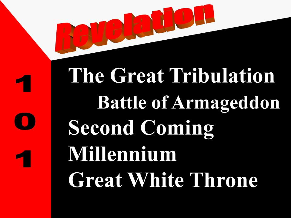 The Great Tribulation Battle of Armageddon Second Coming Millennium Great White Throne