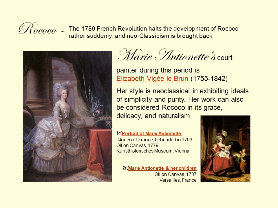 The 1789 French Revolution halts the development of Rococo rather suddenly, and neo-Classicism is brought back.