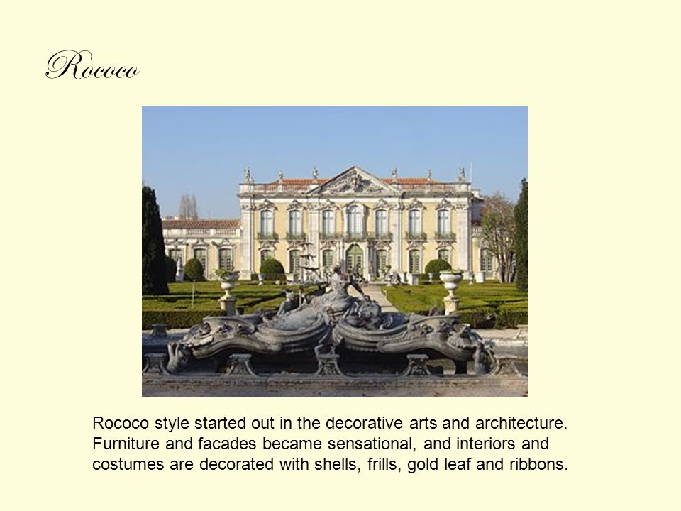 Rococo style started out in the decorative arts and architecture.
