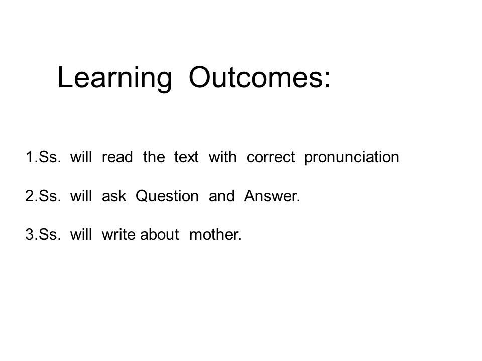 Learning Outcomes: 1.Ss. will read the text with correct pronunciation 2.Ss.
