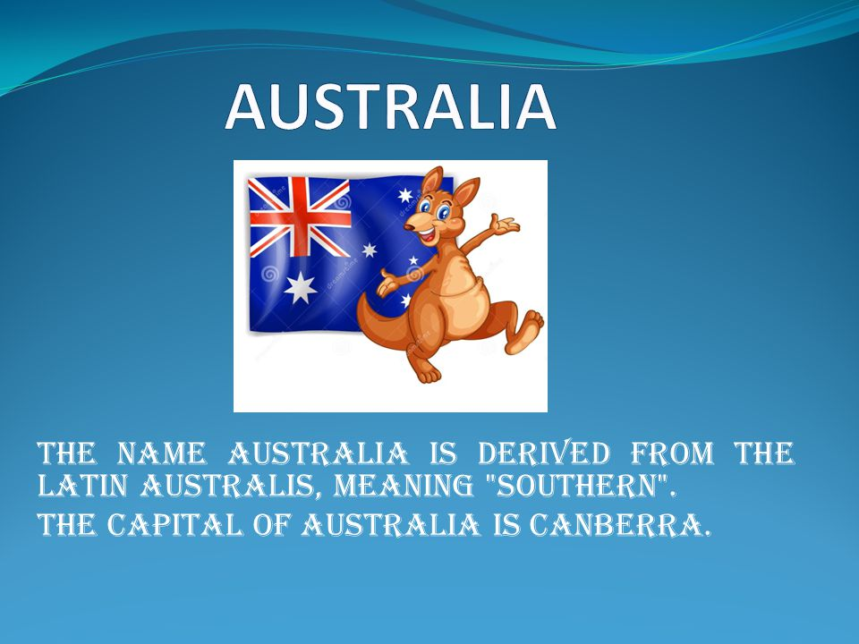 The name Australia is derived from the Latin australis, meaning southern .