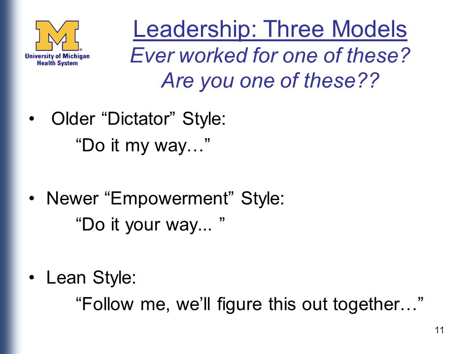 11 Leadership: Three Models Ever worked for one of these.