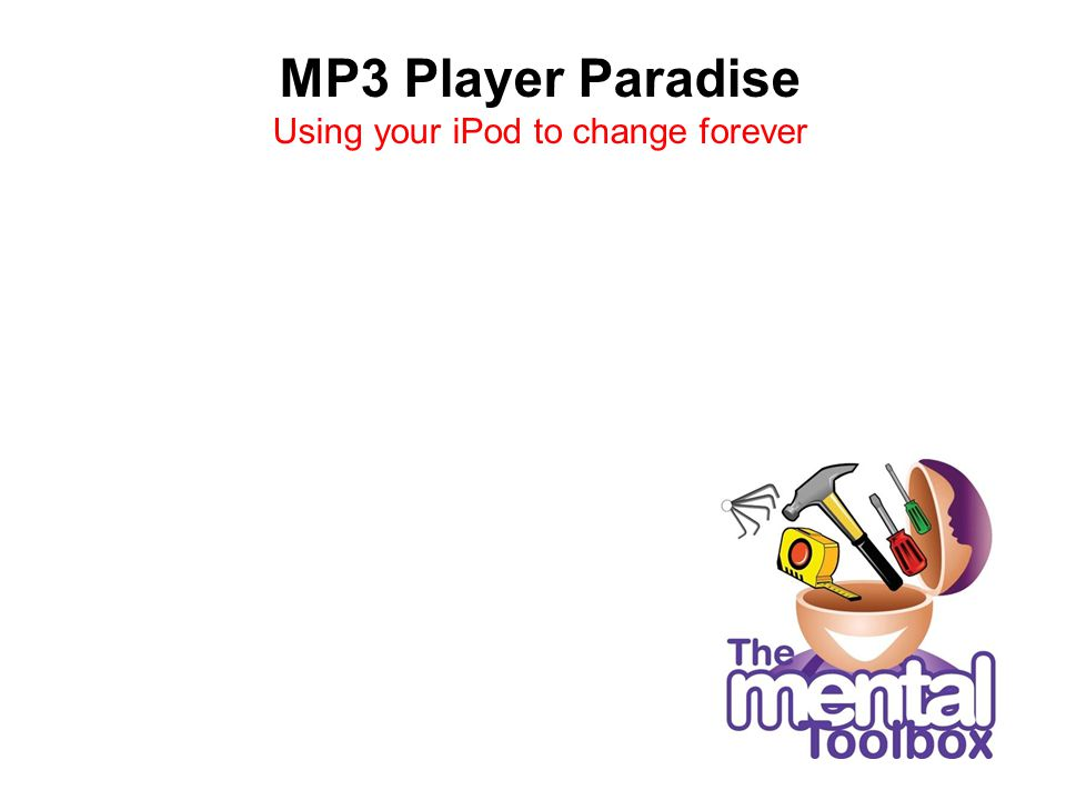 MP3 Player Paradise Using your iPod to change forever