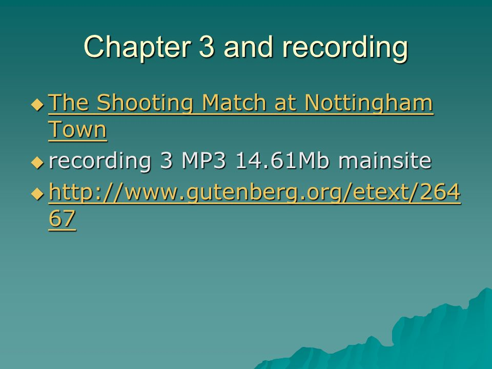 Chapter 3 and recording  The Shooting Match at Nottingham Town The Shooting Match at Nottingham Town The Shooting Match at Nottingham Town  recording 3 MP3 14.61Mb mainsite  http://www.gutenberg.org/etext/264 67 http://www.gutenberg.org/etext/264 67 http://www.gutenberg.org/etext/264 67
