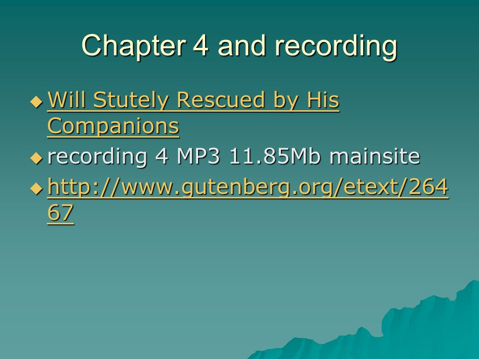 Chapter 4 and recording  Will Stutely Rescued by His Companions Will Stutely Rescued by His Companions Will Stutely Rescued by His Companions  recording 4 MP3 11.85Mb mainsite  http://www.gutenberg.org/etext/264 67 http://www.gutenberg.org/etext/264 67 http://www.gutenberg.org/etext/264 67