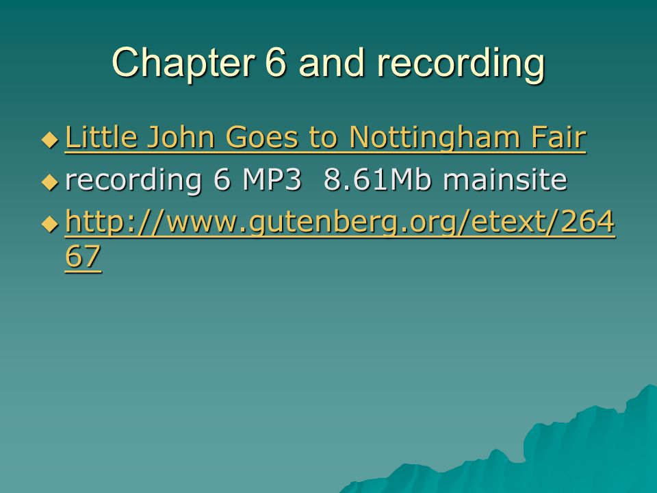 Chapter 6 and recording  Little John Goes to Nottingham Fair Little John Goes to Nottingham Fair Little John Goes to Nottingham Fair  recording 6 MP3 8.61Mb mainsite  http://www.gutenberg.org/etext/264 67 http://www.gutenberg.org/etext/264 67 http://www.gutenberg.org/etext/264 67