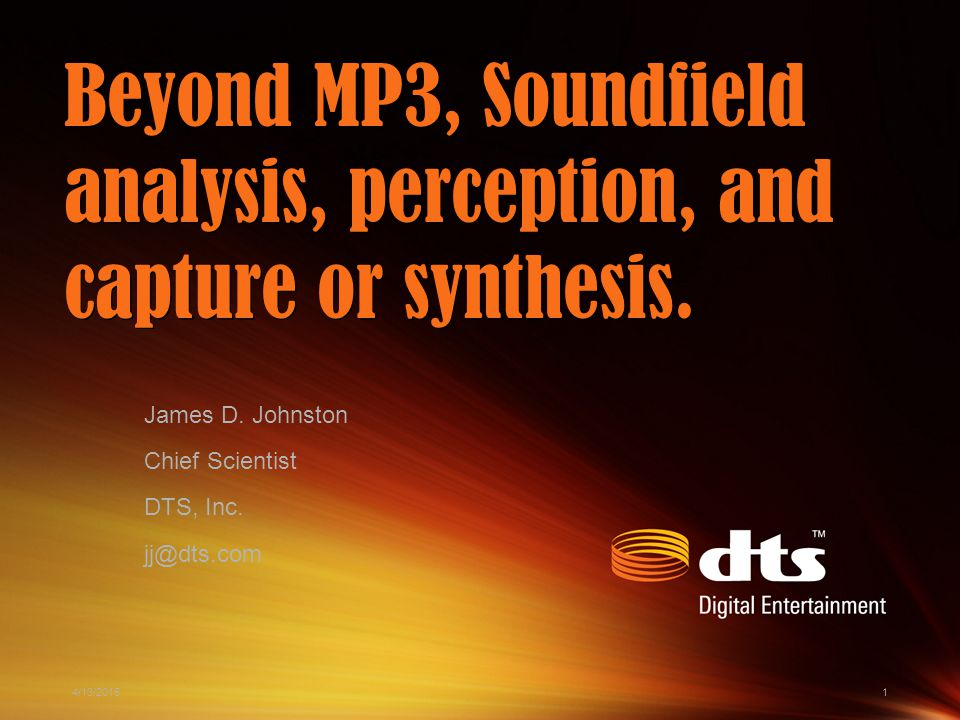 4/13/20151 Beyond MP3, Soundfield analysis, perception, and capture or synthesis.