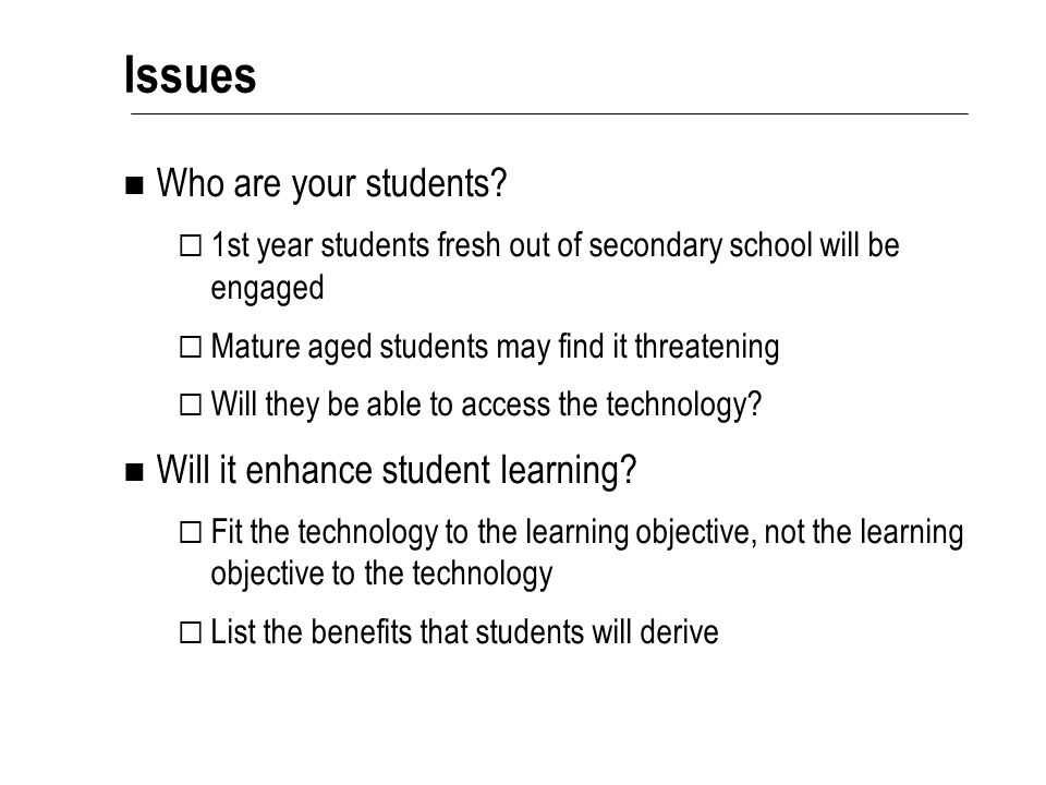 Issues Who are your students.