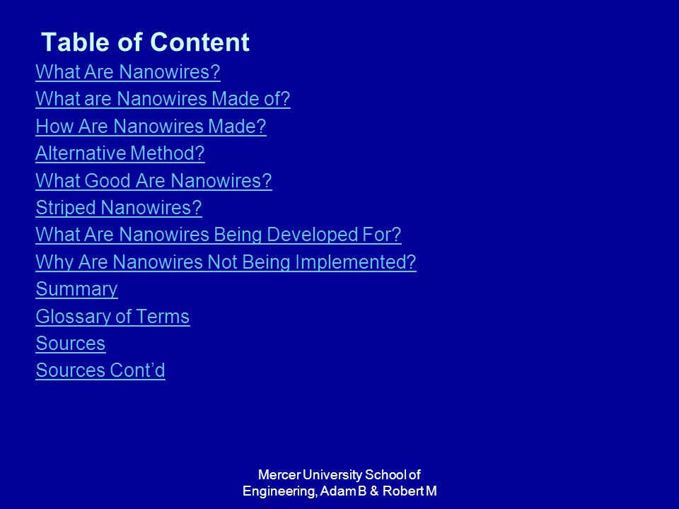 Mercer University School of Engineering, Adam B & Robert M Table of Content What Are Nanowires.