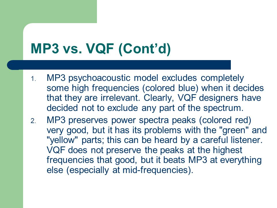 MP3 vs. VQF (Cont'd) 1.