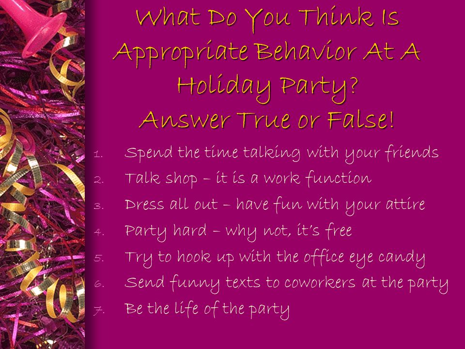 What Do You Think Is Appropriate Behavior At A Holiday Party.