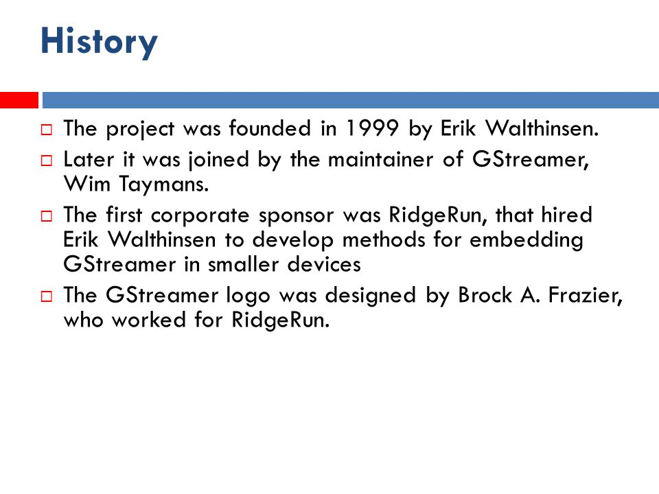 History  The project was founded in 1999 by Erik Walthinsen.