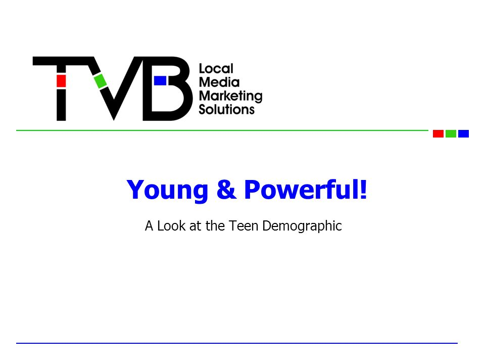Young & Powerful! A Look at the Teen Demographic