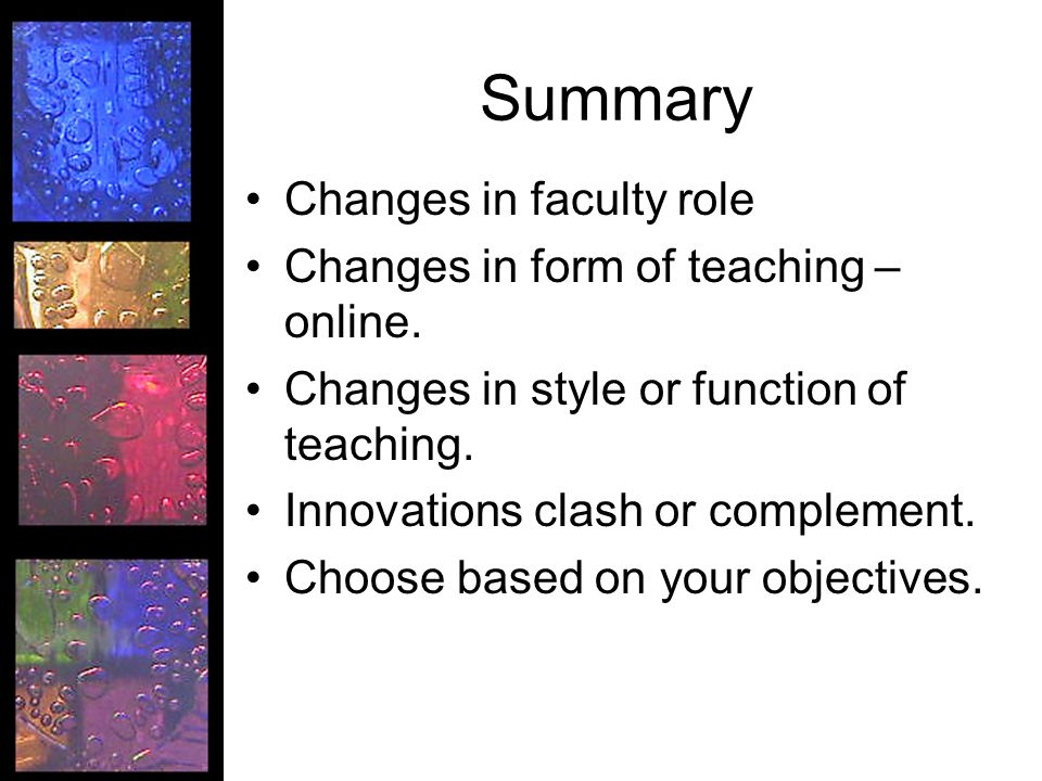 Summary Changes in faculty role Changes in form of teaching – online.
