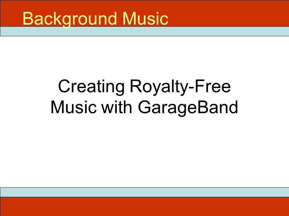 Creating Royalty-Free Music with GarageBand Background Music
