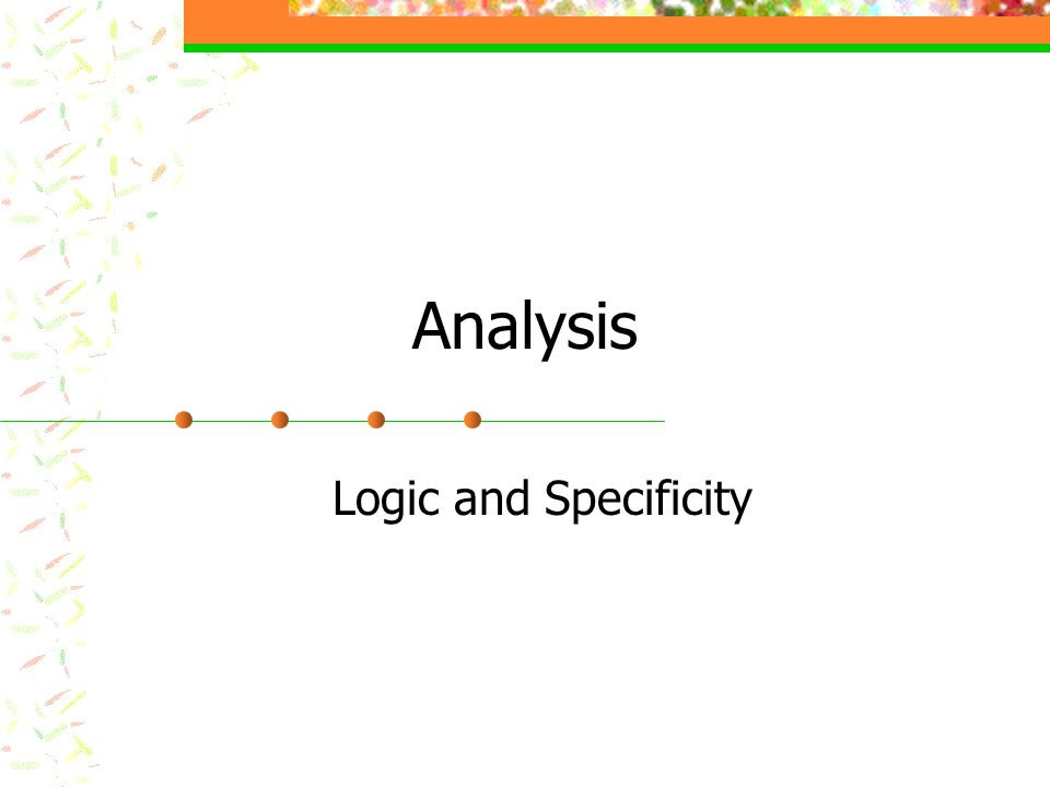Analysis Logic and Specificity