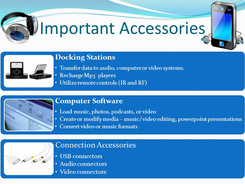 Important Accessories Docking Stations Transfer data to audio, computer or video systems.