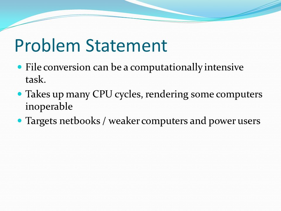 Problem Statement File conversion can be a computationally intensive task.