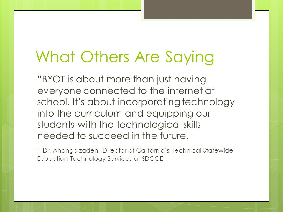 What Others Are Saying BYOT is about more than just having everyone connected to the internet at school.