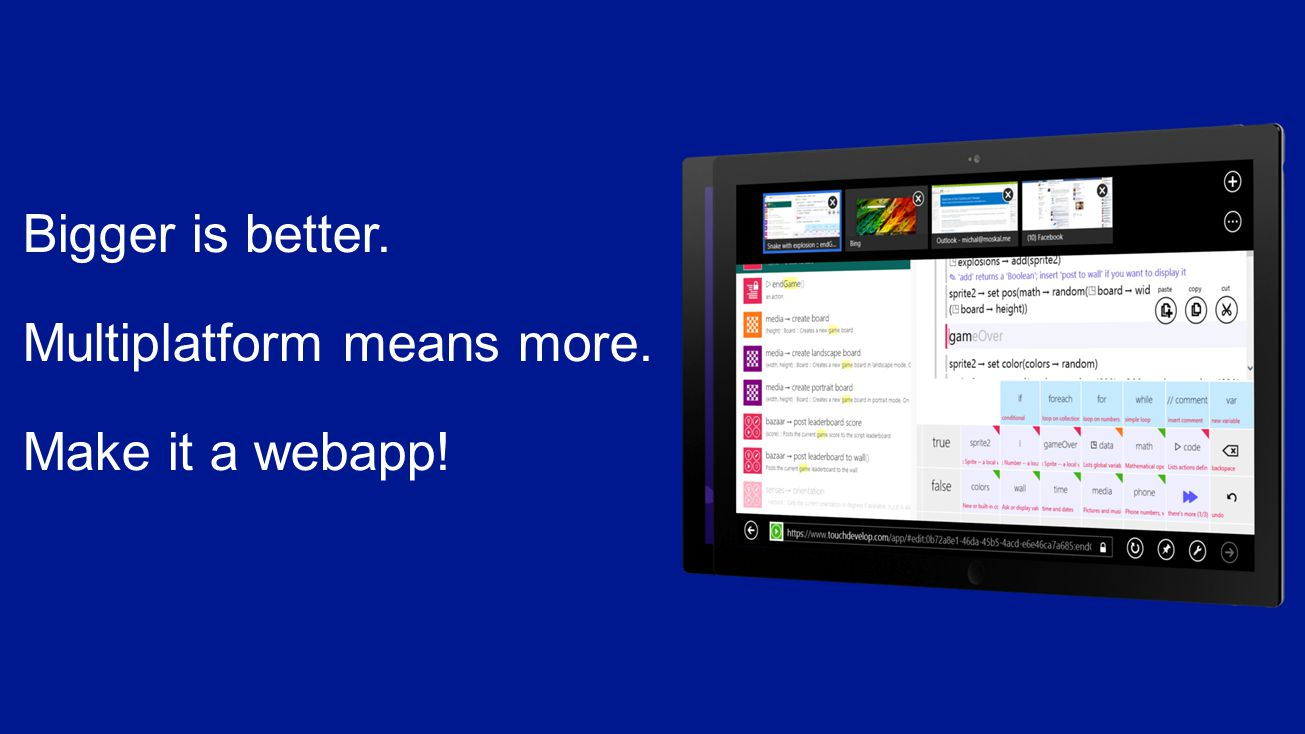Bigger is better. Multiplatform means more. Make it a webapp!