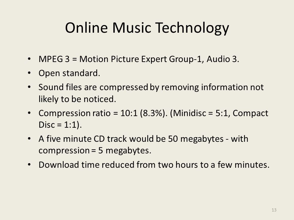 13 Online Music Technology MPEG 3 = Motion Picture Expert Group-1, Audio 3.