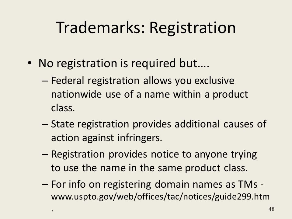 48 Trademarks: Registration No registration is required but….