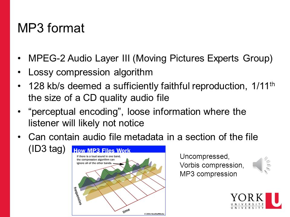 Audio formats WAV – compressed or not AU – begun with 8 kHz sample rates AIFF – uncompressed and lossless (10 MB per minute) VQF – compressed, marketed as alternative to MP3, but didn't become popular