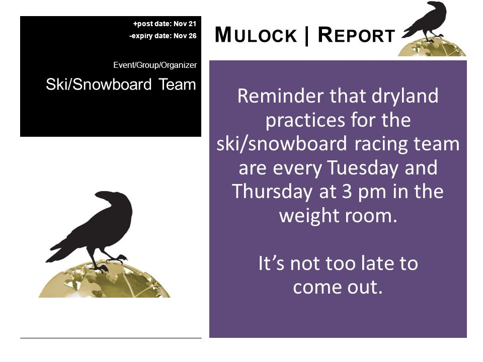 Reminder that dryland practices for the ski/snowboard racing team are every Tuesday and Thursday at 3 pm in the weight room.