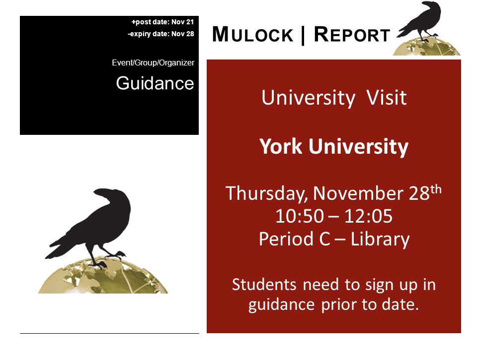 University Visit York University Thursday, November 28 th 10:50 – 12:05 Period C – Library Students need to sign up in guidance prior to date.