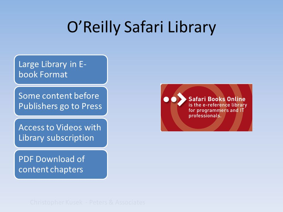 Christopher Kusek - Peters & Associates Large Library in E- book Format Some content before Publishers go to Press Access to Videos with Library subscription PDF Download of content chapters O'Reilly Safari Library