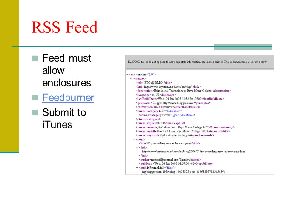 RSS Feed Feed must allow enclosures Feedburner Submit to iTunes