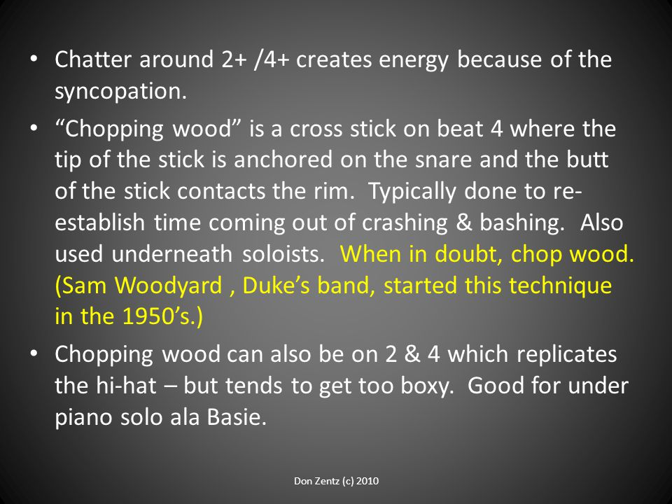 Chatter around 2+ /4+ creates energy because of the syncopation.