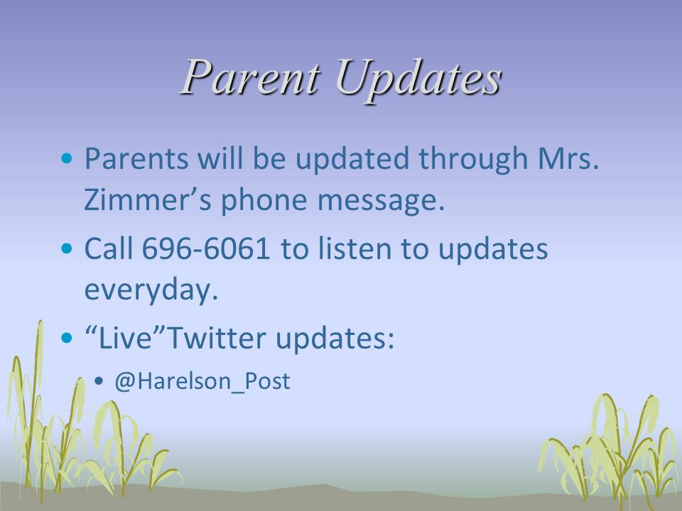 Parent Updates Parents will be updated through Mrs.
