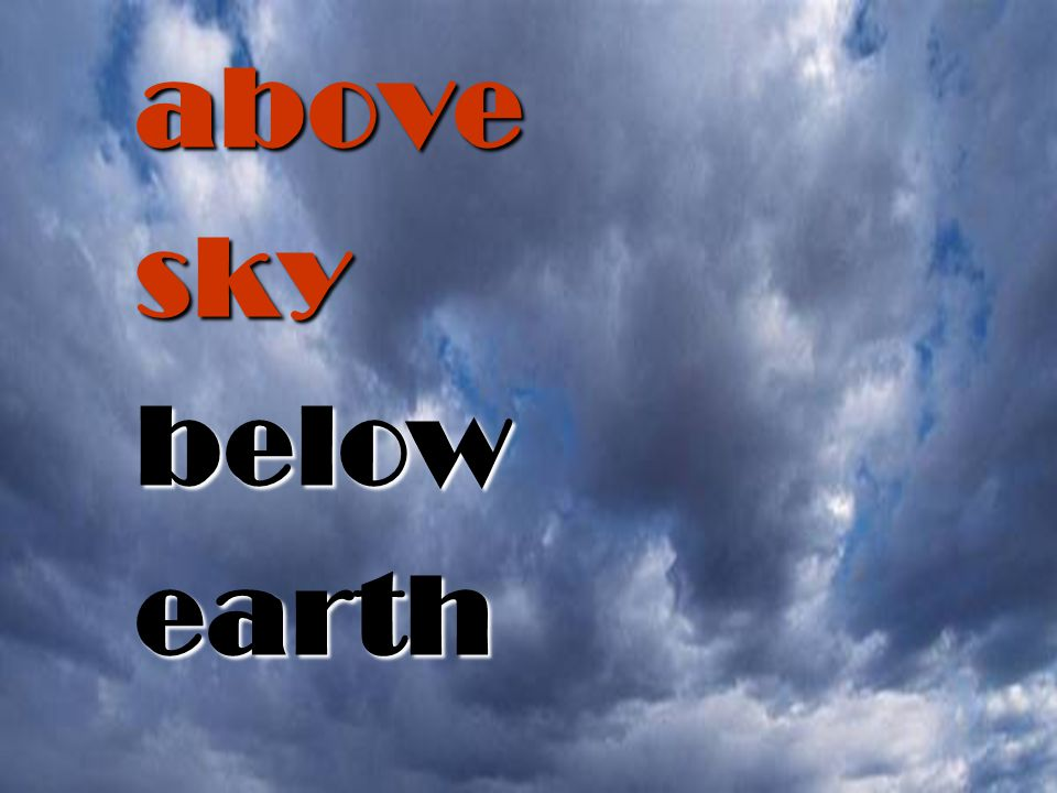 above sky below earth