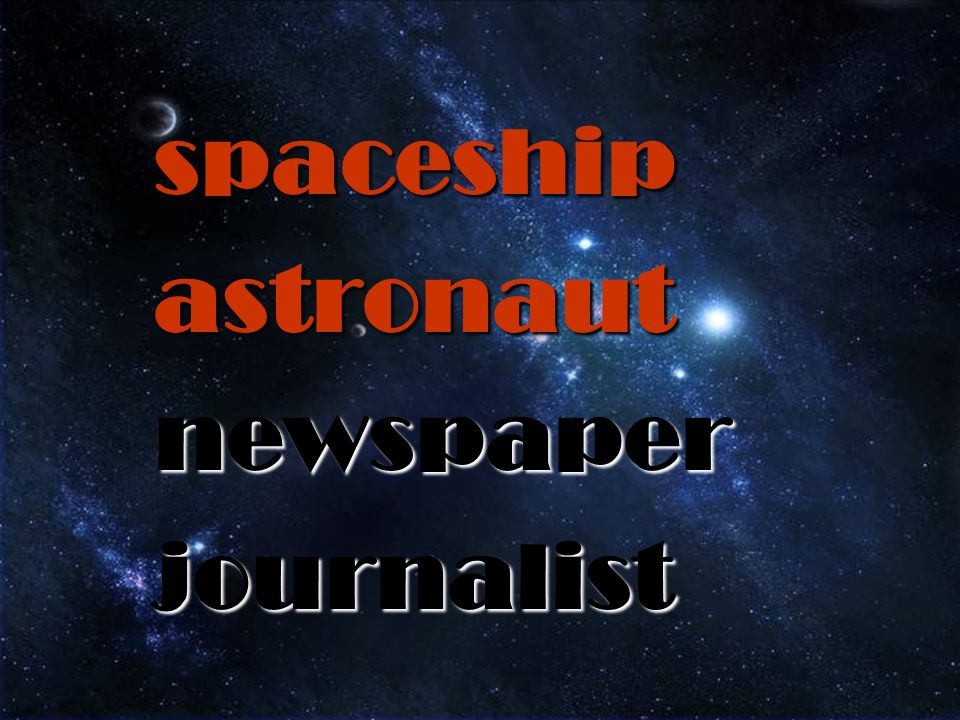 spaceship astronaut newspaper journalist