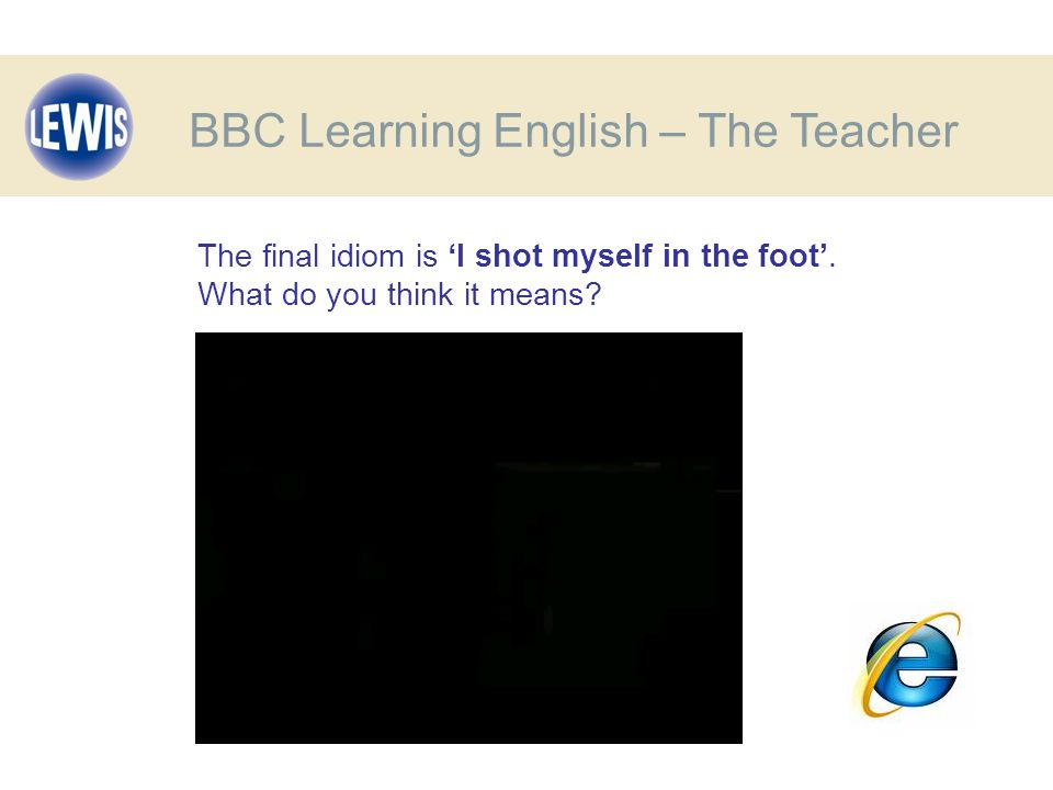 The final idiom is 'I shot myself in the foot'. What do you think it means