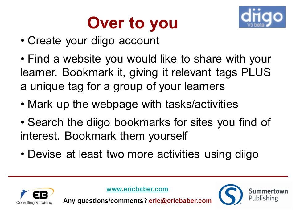 Create your diigo account Find a website you would like to share with your learner.