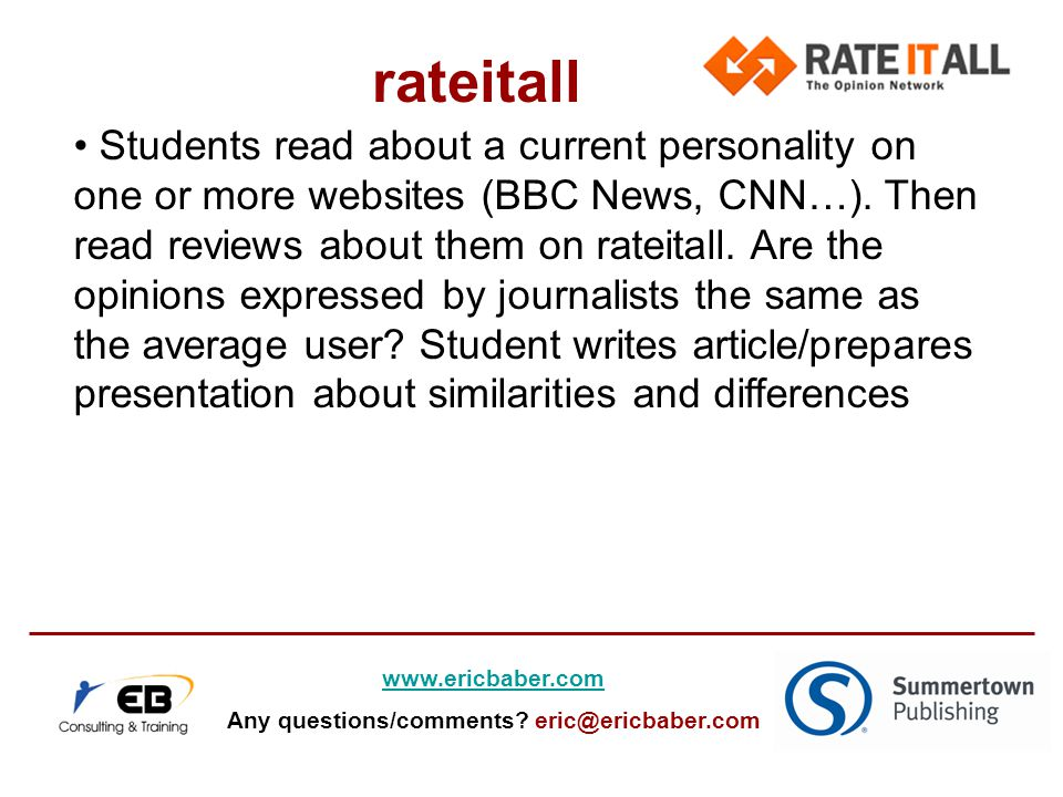 Students read about a current personality on one or more websites (BBC News, CNN…).