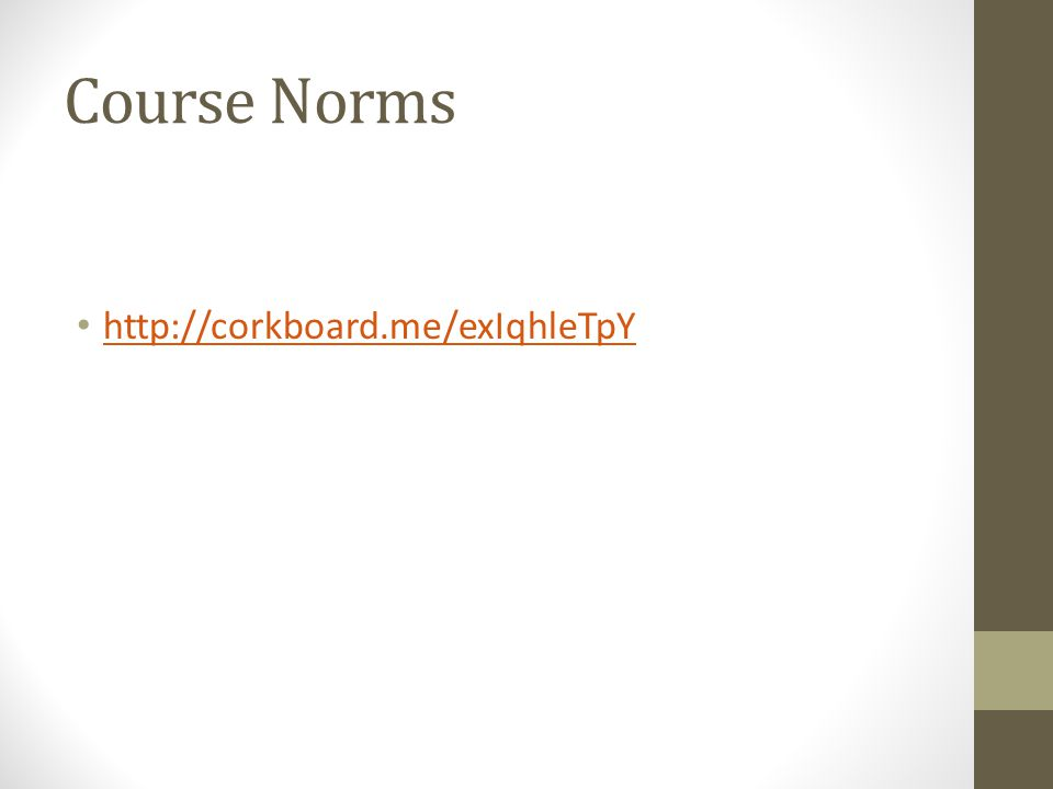 Course Norms http://corkboard.me/exIqhleTpY