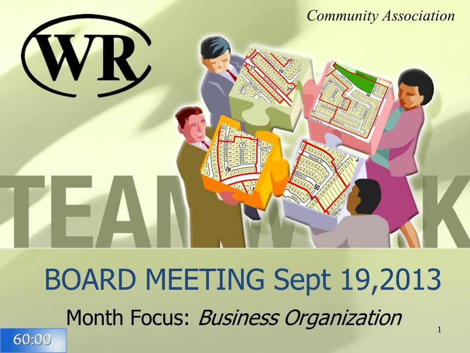BOARD MEETING Sept 19,2013 Month Focus: Business Organization Community Association 1