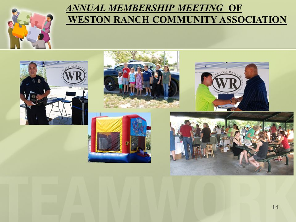 14 ANNUAL MEMBERSHIP MEETING OF WESTON RANCH COMMUNITY ASSOCIATION