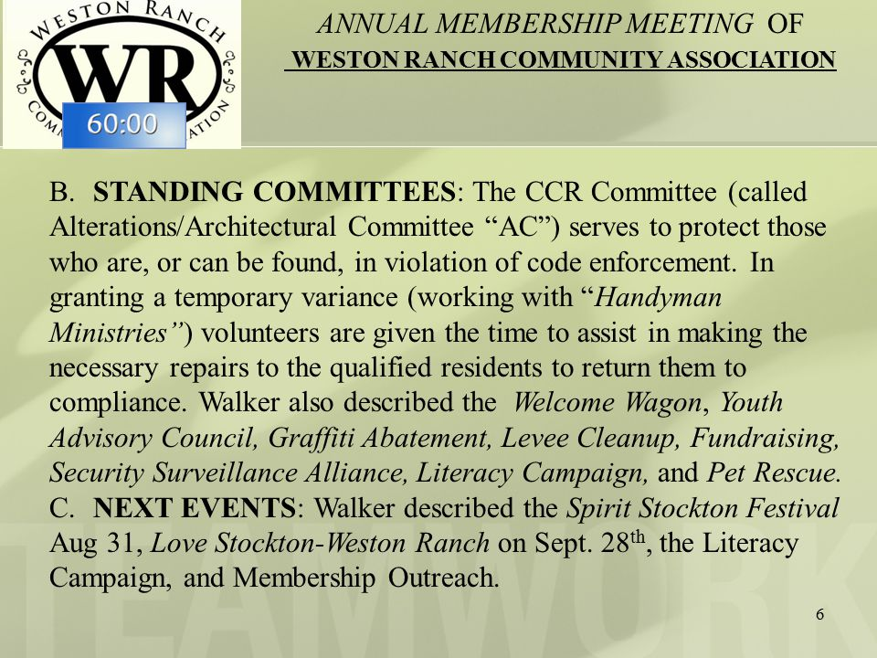 6 B.STANDING COMMITTEES: The CCR Committee (called Alterations/Architectural Committee AC ) serves to protect those who are, or can be found, in violation of code enforcement.