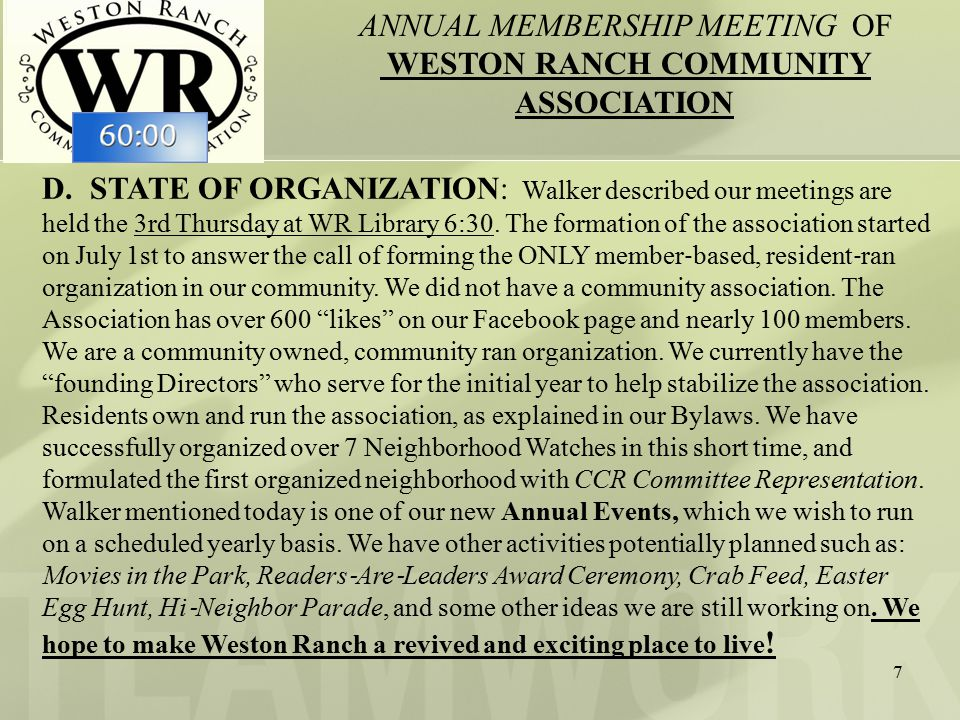 7 D.STATE OF ORGANIZATION: Walker described our meetings are held the 3rd Thursday at WR Library 6:30.