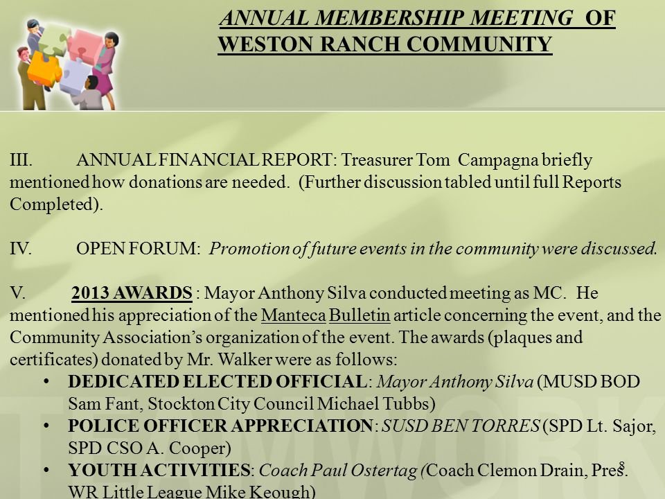 8 ANNUAL FINANCIAL REPORT: Treasurer Tom Campagna briefly mentioned how donations are needed.