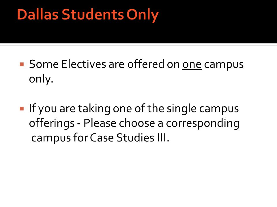  Some Electives are offered on one campus only.