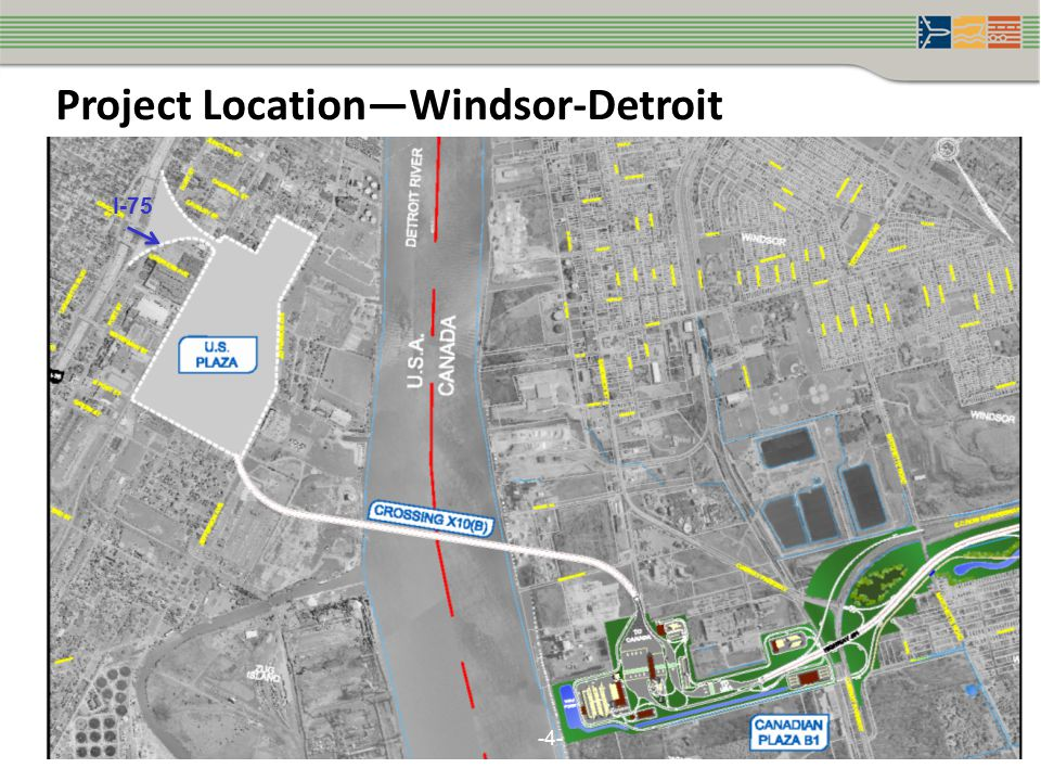 Project Location—Windsor-Detroit 4 -4- I-75