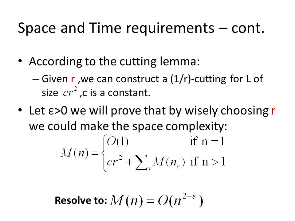 Space and Time requirements – cont.