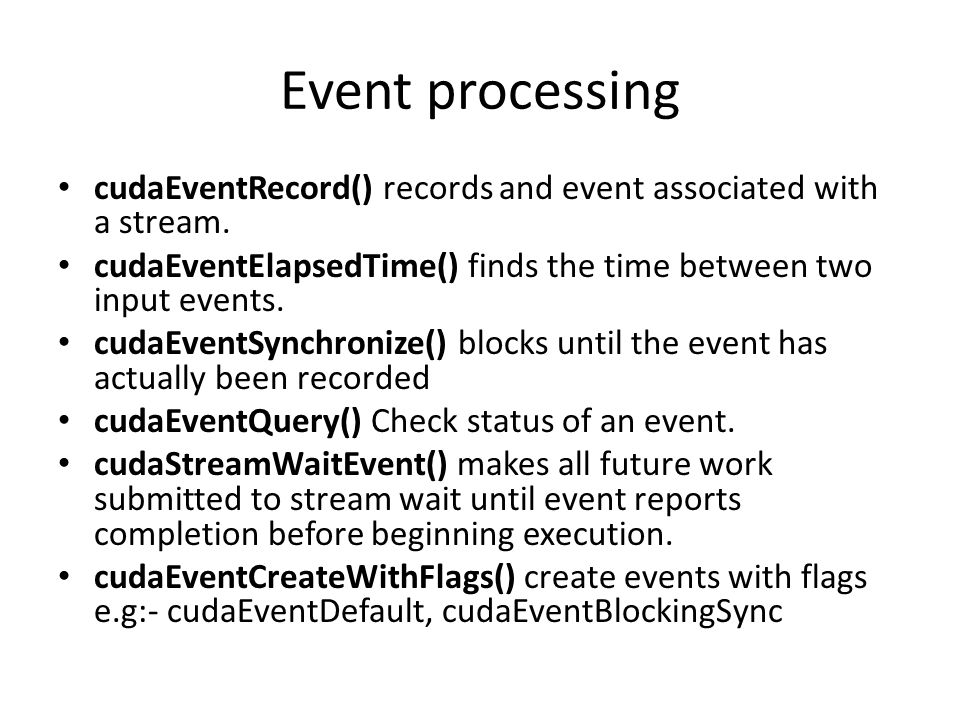 Event processing cudaEventRecord() records and event associated with a stream.